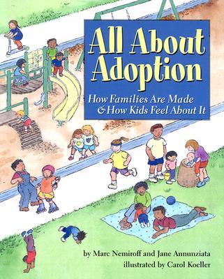 All About Adoption By Nemiroff, Marc A./ Annunziata, Jane/ Koeller, Carol (ILT)